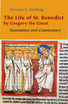 The Life of St. Benedict By Gregory the Great: Translation and Commentary