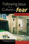Following Jesus in a Culture of Fear: Christian Practice of Everyday Life