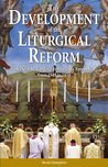 The Development of Liturgical Reform