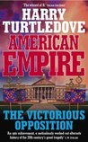 The Victorious Opposition (American Empire, #3)