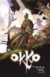 Okko: The Cycle of Air (Okko, #3)