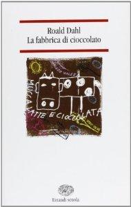 La fabbrica di cioccolato (Charlie Bucket, #1)