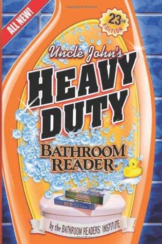 Uncle John's Heavy Duty Bathroom Reader (uncle John's