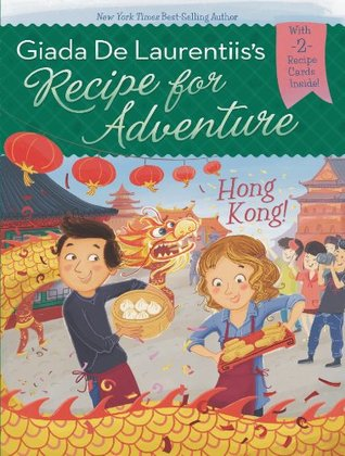 Hong Kong! (Recipe for Adventure, #3)