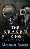 The Kraken King, Part IV: The Kraken King and the Inevitable Abduction (Iron Seas, #4.4)