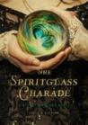 The Spiritglass Charade (Stoker & Holmes, #2)