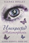 Unexpected Metamorphosis (Alissia Roswell)