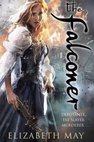 The Falconer (The Falconer #1) – Elizabeth May
