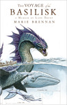 The Voyage of the Basilisk (Memoir by Lady Trent, #3)