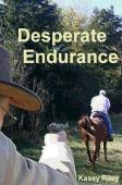 DESPERATE ENDURANCE