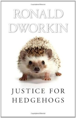Justice For Hedgehogs By Ronald Dworkin — Reviews