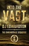 Into the Vast by D.J. Edwardson