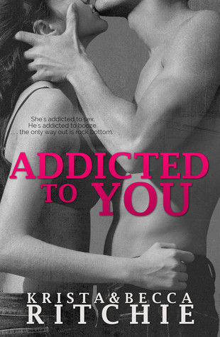 Addicted To You by Krista & Becca Ritchie Review: I'm officially addicted