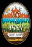 Egg & Spoon by Gregory Macguire