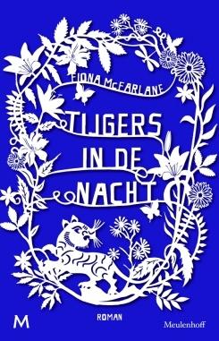 Tijgers in de nacht – Fiona McFarlane
