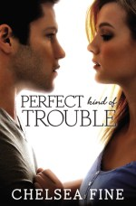 {Review+Giveaway} Perfect Kind of Trouble by @ChelseaFine