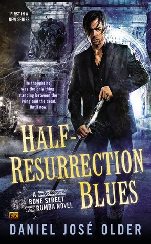 Cover art, Half-Resurrection Blues by Daniel Jose Older