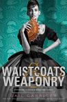 Waistcoats & Weaponry (Finishing School, #3)