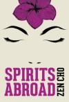 SPIRITS ABROAD by Zen Cho