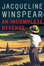 Book Review: Jacqueline Winspear's An Incomplete Revenge