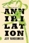Annihilation (Southern Reach Trilogy, #1)
