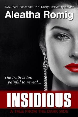 Release Day Launch:  Insidious by Aleatha Romig