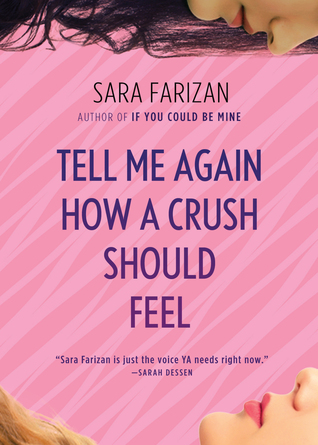 Tell Me Again How A Crush Should Feel by Sara Farizan | Book Review
