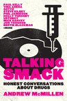 Talking Smack: Honest Conversations About Drugs