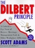 The Dilbert Principle : A Cubicle's-Eye View of Bosses, Meetings, Management Fads & Other Workplace Afflictions
