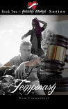 Temporary (Indelibly Marked, #2)