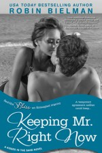 {Review+Giveaway} Keeping Mr. Right Now by @RobinBielman @RomanceIsBliss