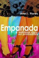 Empanada: a lesbiana story en probaditas by Anel Flores