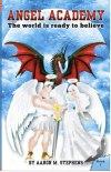 Angel Academy by Aaron M. Stephens