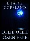 Ollie Ollie Oxen Free