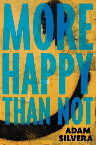 More Happy Than Not by Adam Silvera | Book Review