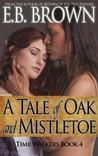 A Tale of Oak and Mistletoe