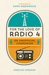 For the Love of Radio 4 An Unofficial Companion