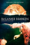 Balance Broken by Hilary Thompson