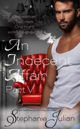 An Indecent Affair Part V