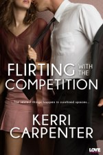 Flirting with the Competition by Kerri Carpenter