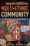 Being the Church in a MultiEthnic Community: Why It Matters and How It Works