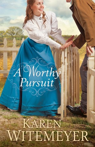 Image result for a worthy pursuit by karen witemeyer