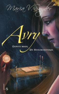 Avry / De Heelmeesteres (Healer #1) – Maria V Snyder