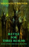 Battle for Three Realms (Clovel Sword Chronicles) by Shannon G. Brewer