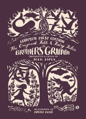 Jack Zipes The Original Folk & Fairy Tales of the Brothers Grimm