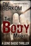 The Body Market by D.V. Berkom