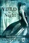 Yield the Night (Steel & Stone #3)
