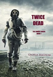 Book Cover for Twice Dead (The Zombie Crisis-Book 1)