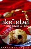 Skeletal by Katherine Hayton
