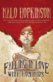 Falling In Love With Hominids by Nalo Hopkision
